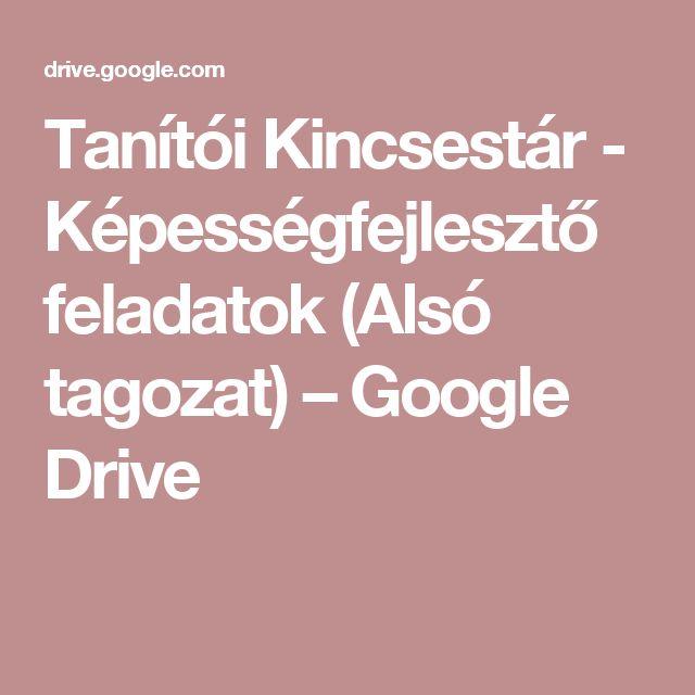 Tanítói Kincsestár - Képességfejlesztő feladatok (Alsó tagozat)– Google Drive
