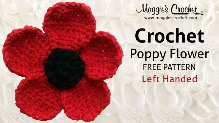 Beginner Left Handed Crochet Patterns : Poppy Flower Free Crochet Pattern - Left Handed Free ...