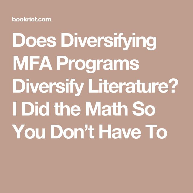 Does Diversifying MFA Programs Diversify Literature? I Did the Math So You Don't Have To