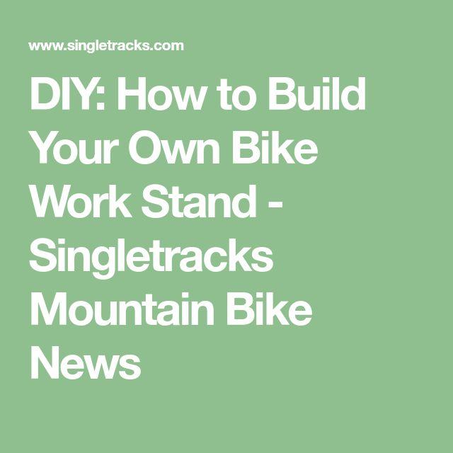 DIY: How to Build Your Own Bike Work Stand - Singletracks Mountain Bike News