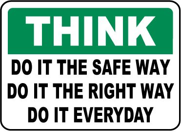 Think Do It The Safe Way Sign by SafetySign.com - D3920