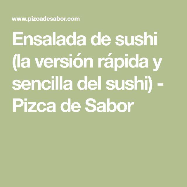 Ensalada de sushi (la versión rápida y sencilla del sushi) - Pizca de Sabor