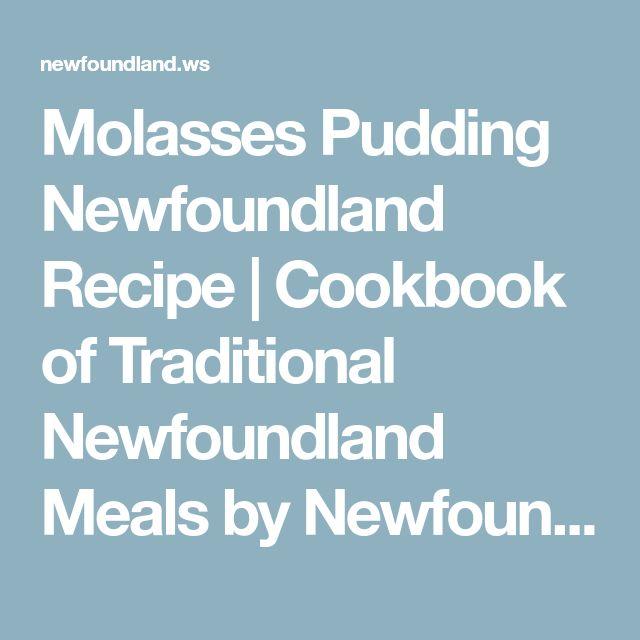 Molasses Pudding Newfoundland Recipe | Cookbook of Traditional Newfoundland Meals by Newfoundland.ws