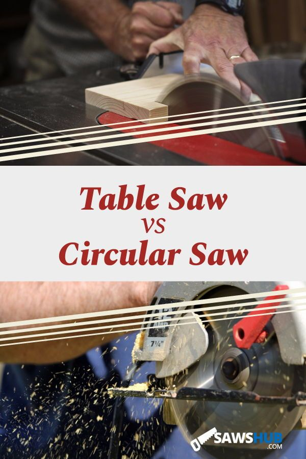 Table Saw Vs Circular Saw Which Is Best When To Use Each Table Saw Circular Saw Best Table Saw