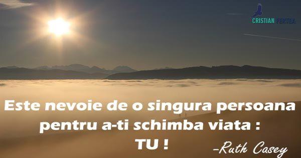 Este nevoie de o singura persoana pentru a-ti schimba viata. TU! #schimba-tiviata #viata #pastiledeintelepciune http://cristianfertea.ro/pastile-de-intelepciune/doar-tu-iti-poti-schimba-viata/