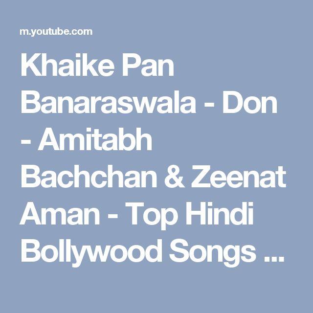 Khaike Pan Banaraswala - Don - Amitabh Bachchan & Zeenat Aman - Top Hindi Bollywood Songs [HD] - YouTube