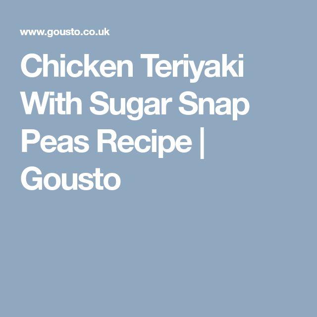 Chicken Teriyaki With Sugar Snap Peas Recipe | Gousto