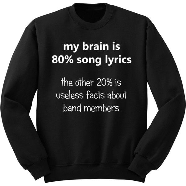 My Brain Is 80 Song Lyrics 5sos Crew Neck Sweatshirt Fangirl Shirt... ($24) ❤ liked on Polyvore featuring tops, hoodies, sweatshirts, shirts, sweaters, black, women's clothing, black sweat shirt, black crew neck sweatshirt and grey shirt