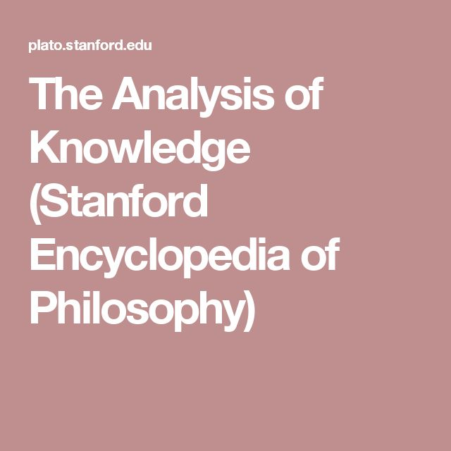 The Analysis of Knowledge (Stanford Encyclopedia of Philosophy)