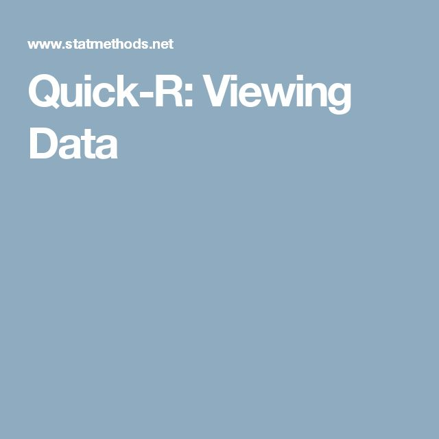 Quick-R: Viewing Data