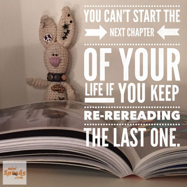 You can't start the next chapter of your life if you keep re-reading the last one. ‪#‎minispooks‬ ‪#‎crochet‬ ‪#‎amigurumi‬ ‪#‎quote‬ ‪#‎rabbit‬ ‪#‎chapter‬ ‪#‎life‬ ‪#‎reading‬