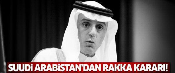 Suudi Arabistan'dan Rakka kararı!