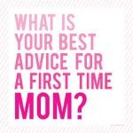 Advice for Moms-To-Be