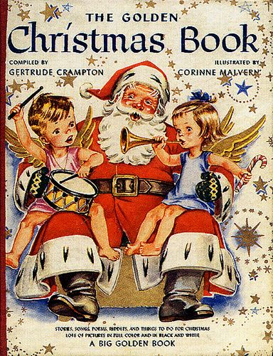 """""""The Golden Christmas Book."""" Compiled by Gertrude Crampton. Illustrated by Corrine Malvern. 1955."""