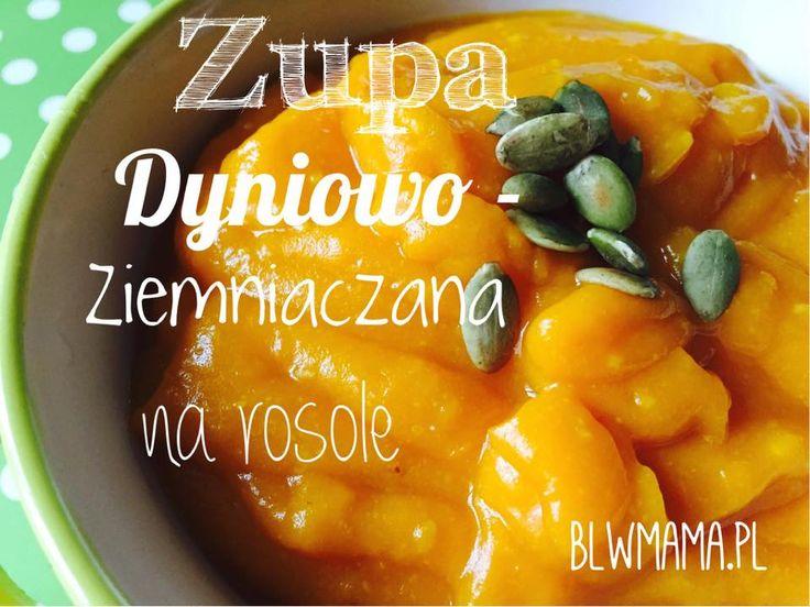 Zupa dyniowo – ziemniaczana na rosole. BLW – BLW od kuchni. Rozwój dziecka przez jedzenie.