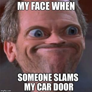 dont slam the door! it causes rattles!!!!!!