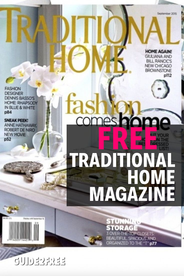 Get A FREE Traditional Home Magazine Subscription You Will 2 Years 16 Issues For Free No Credit Card Is Needed Brims With