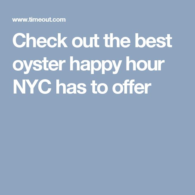 Check out the best oyster happy hour NYC has to offer