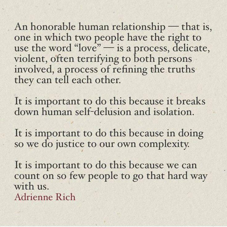 The rare, brave, beautiful few... ∫ Adrienne Rich