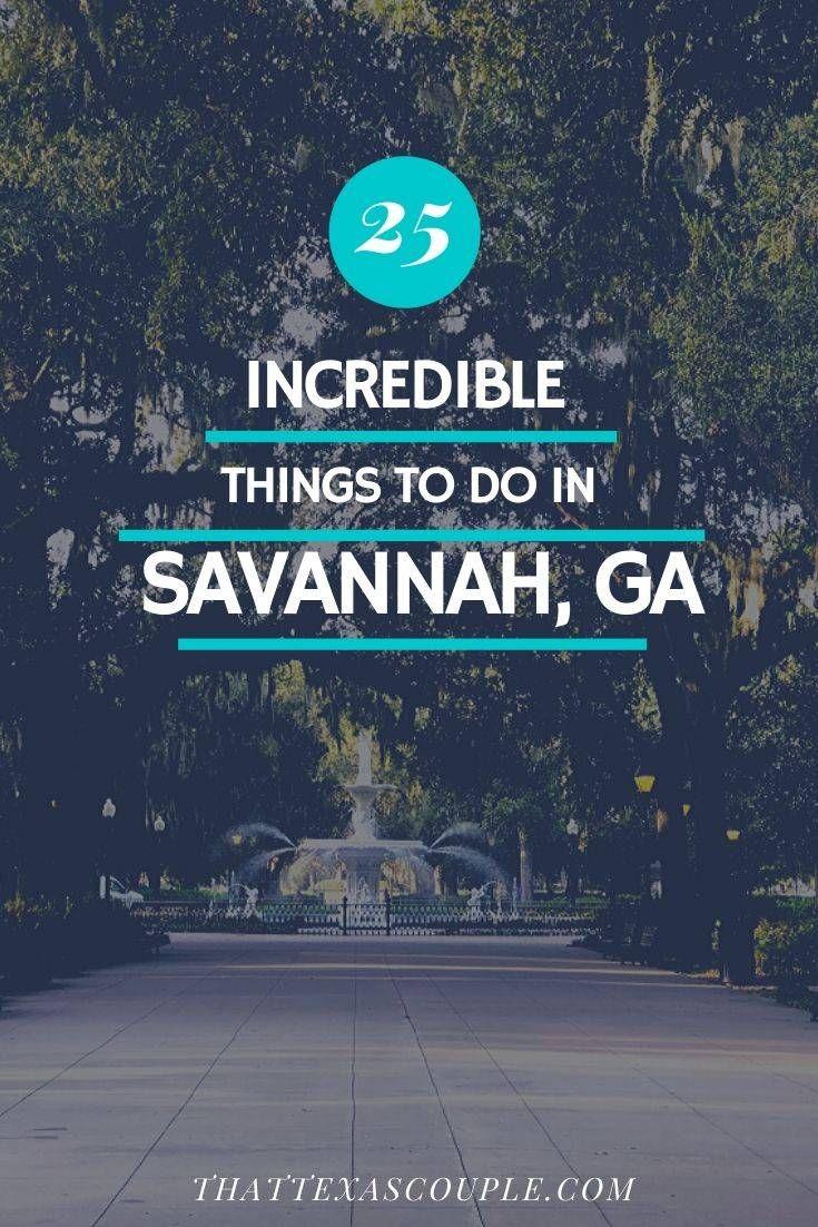 25 Incredible Things To Do In Savannah Ga Savannah Chat Travel Usa Usa Travel Guide