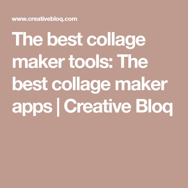 The best collage maker tools: The best collage maker apps   Creative Bloq