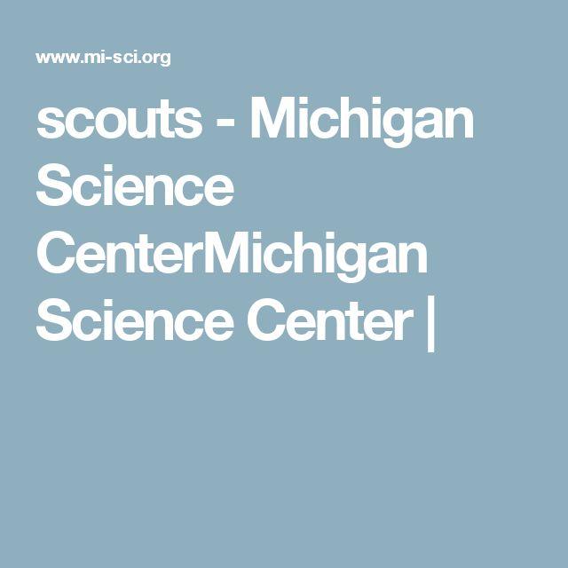 scouts - Michigan Science CenterMichigan Science Center |