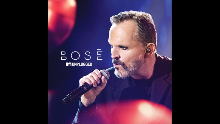 MIGUEL BOSE - MTV UNPLUGGED (ALBUM COMPLETO 2016)