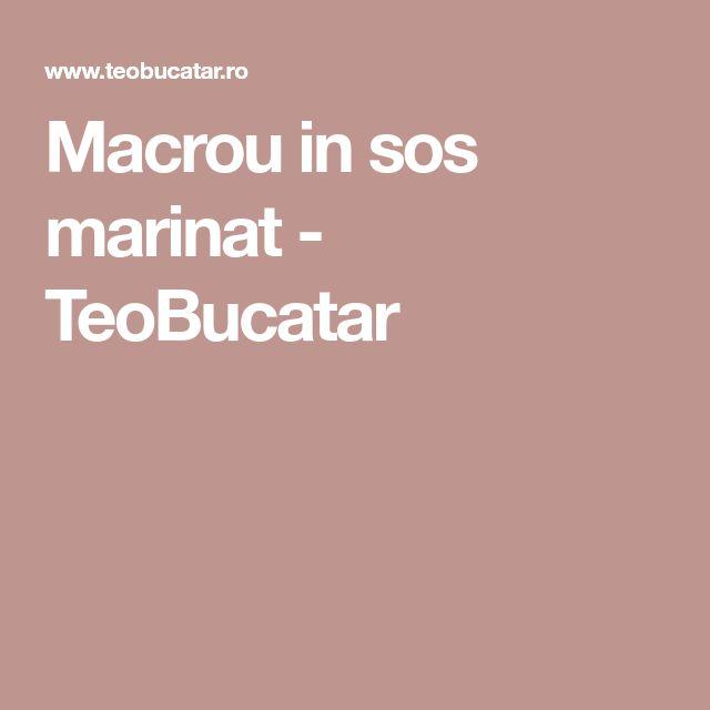 Macrou in sos marinat - TeoBucatar