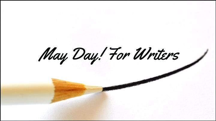 May Day! For Writers – Writers Write