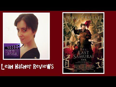 The Last Samurai Movie Review - Reel School