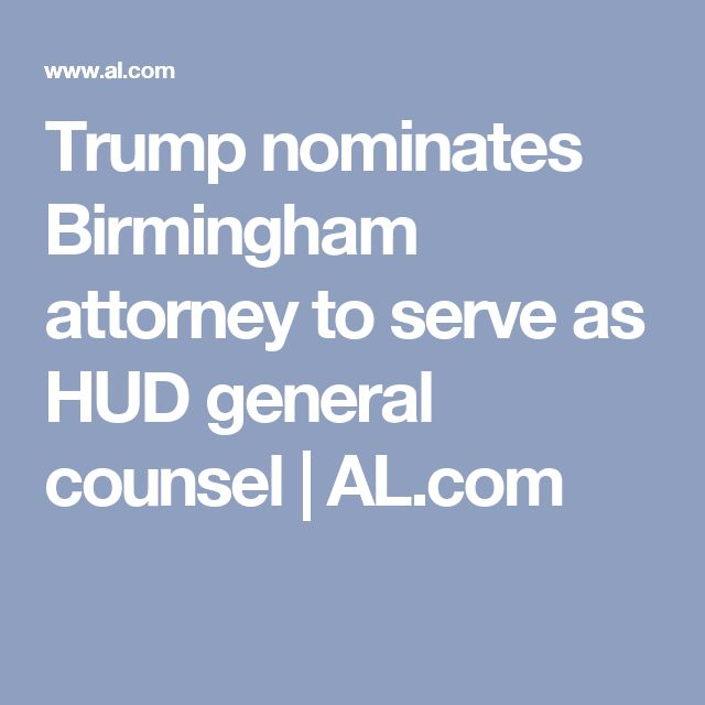 Trump nominates Birmingham attorney to serve as HUD general counsel |       AL.com