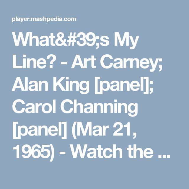 What's My Line? - Art Carney; Alan King [panel]; Carol Channing [panel] (Mar 21, 1965) - Watch the video
