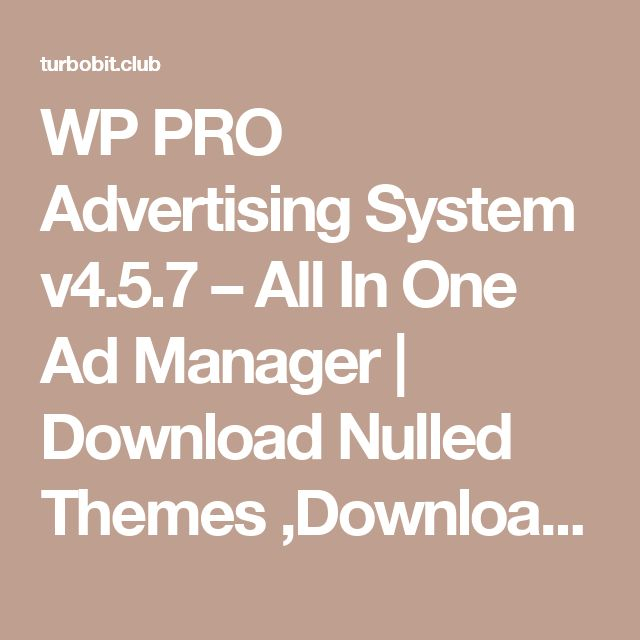 WP PRO Advertising System v4.5.7 – All In One Ad Manager | Download Nulled Themes ,Download Templates, Download Scripts, Download Graphics, Download Vectors