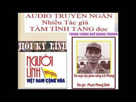 Vị tướng mùa hè đỏ lửa Ngô Quang Trưởng - Kỳ Phong - YouTube