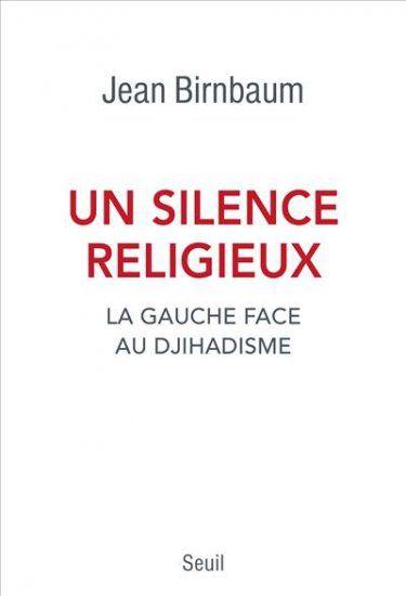 Un silence religieux est un roman de Jean Birnbaum publié aux éditions Seuil. Une critique de Pierre pour L'Ivre de Lire !