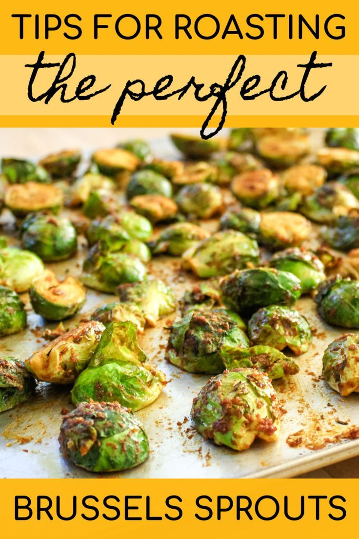 How To Roast Brussels Sprouts That Everybody Will Want To Eat Follow These Tips To Ensu Brussel Sprout Recipes Roasted Brussels Sprouts Recipe Brussel Sprouts