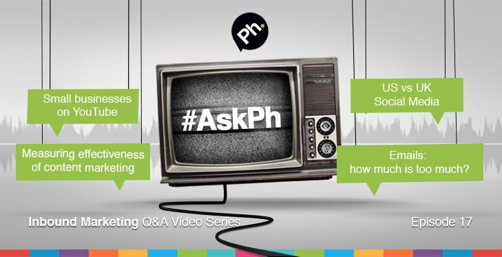 #AskPh - Week 17 Inbound Marketing Q&A Video Series. @karlfischer_biz - Should a small business have a video on YouTube? #AskPh @Steveology - What are the best metrics to use when measuring the effectiveness of your #contentmarketing program on your SEO? #AskPh @SocialMediaDel - How do you think social media for biz in the UK differs from the US? #AskPh @HostelsClub - Emails will always remain a private platform to communicate with our customers, how many e-mails/newsletters per month would…