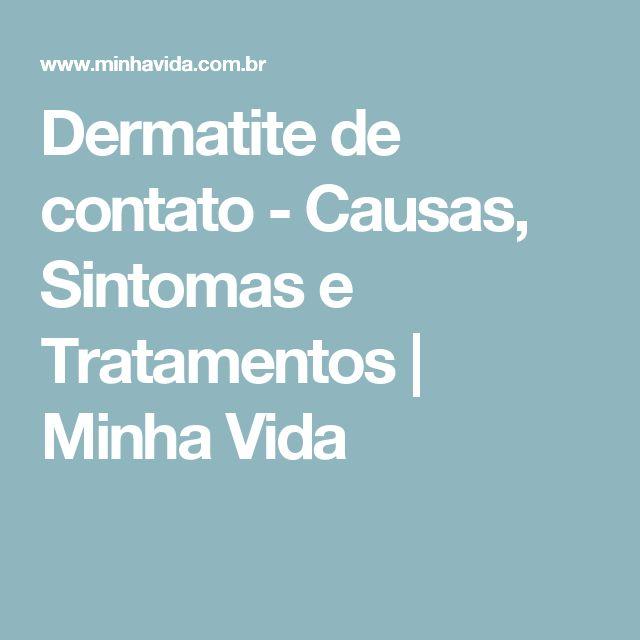 Dermatite de contato - Causas, Sintomas e Tratamentos | Minha Vida