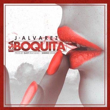 J Alvarez – Esa Boquita - https://www.labluestar.com/j-alvarez-esa-boquita/ - #Alvarez, #Boquita, #Esa #Labluestar #Urbano #Musicanueva #Promo #New #Nuevo #Estreno #Losmasnuevo #Musica #Musicaurbana #Radio #Exclusivo #Noticias #Top #Latin #Latinos #Musicalatina  #Labluestar.com
