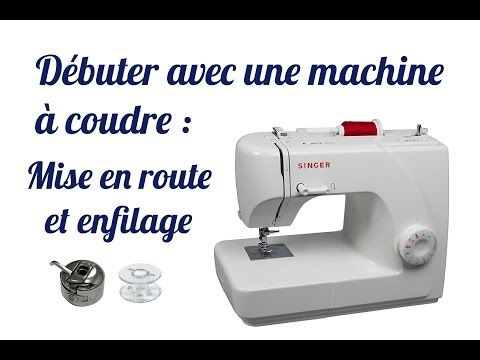 TUTO #1 Débuter avec une machine à coudre : mise en route, bobinage de la canette et enfilage - YouTube