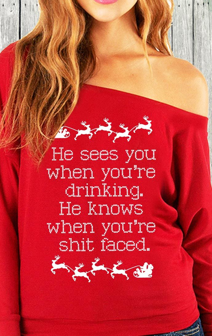 This makes me LOL! Santa is coming... and HE SEES YOU WHEN YOU'RE DRINKING! Cute #Christmas sweater by NoBull Woman, click here to buy http://nobullwoman-apparel.com/collections/holiday/products/he-sees-you-when-youre-drinking-explicit-christmas-sweater