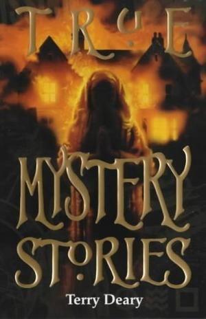 """""""True Mystery Stories (True Stories)"""" av Terry Deary"""