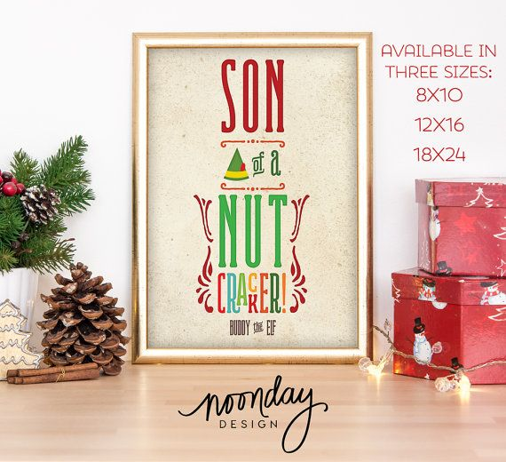 Buddy the Elf, Son of a Nutcracker, Art Print, Christmas Poster, Funny Holiday Art Poster, Elf Art