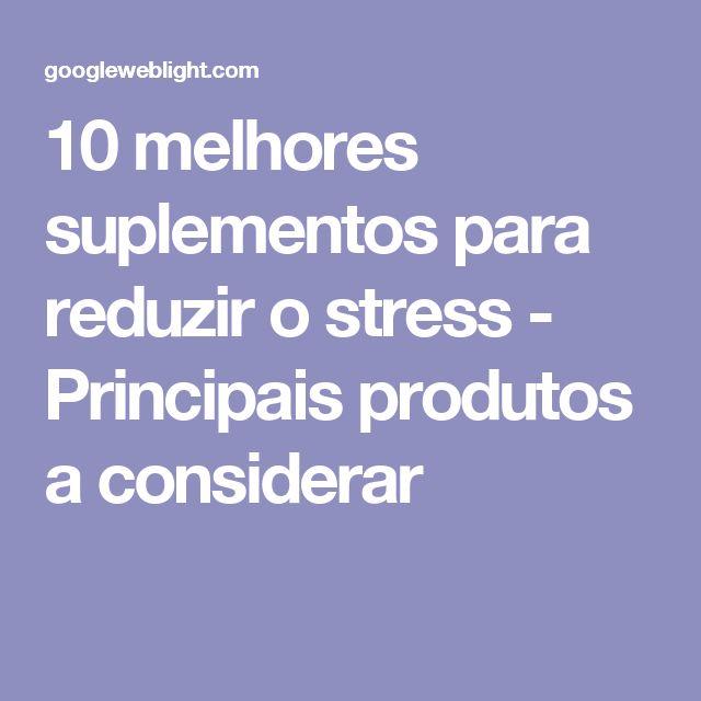 10 melhores suplementos para reduzir o stress - Principais produtos a considerar