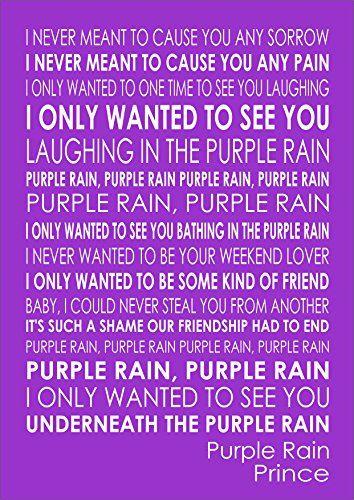 PURPLE RAIN - PRINCE - Lyrics Print Poster A4 Size Inspir... https://www.amazon.co.uk/dp/B01ERS3FAW/ref=cm_sw_r_pi_dp_JOJhxbBSK0VKF