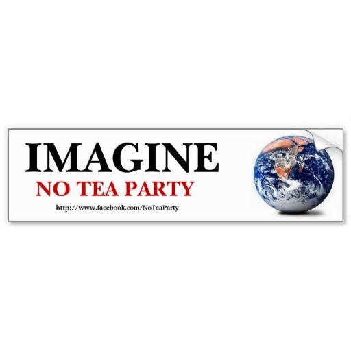 Imagine no tea party bumper sticker