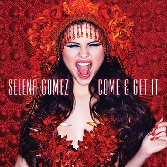 """Come & Get It""  album by Selena Gomez. Self explanatory IMO"