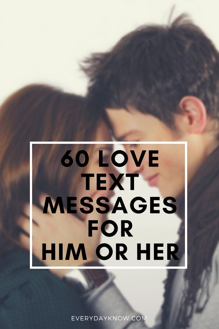 60 Love Text Messages for Him or Her