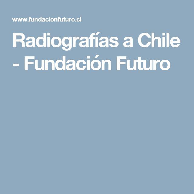 Radiografías a Chile - Fundación Futuro