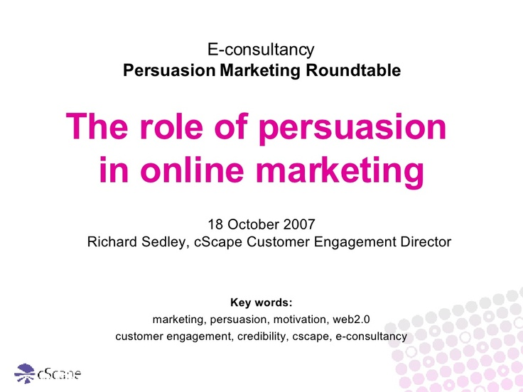 persuasion-marketing by Richard Sedley via Slideshare